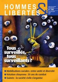 Ligue des Droits de l'Homme - Hommes & Libertés N° 146, Avril, mai, : Tous surveillés, tous surveillants ?.