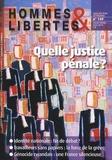 Pierre Tartakowsky - Hommes & Libertés N° 149, Janvier-févr : Quelle justice pénale ?.