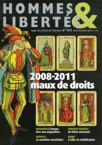 Jean-Pierre Dubois - Hommes & Libertés N° 154, Avril-mai-ju : 2008-2011 maux de droits.