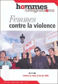 Philippe Dewitte et Michelle Perrot - Hommes & Migrations N° 1248 Mars-Avril 2 : Femmes contre la violence.