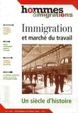 Laure Pitti - Hommes & Migrations N° 1263, Septembre-O : Immigration et marché du travail - Un siècle d'histoire.