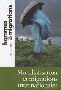 Catherine Wihtol de Wenden et Fabrice Grognet - Hommes & Migrations N° 1272, mars-avril : Mondialisation et migrations internationales.