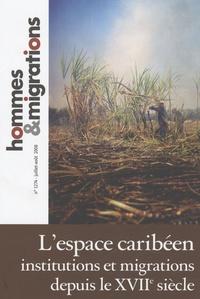 Marie Poinsot - Hommes & Migrations N° 1274, Juillet-Aoû : L'Espace caribéen : institutions et migrations depuis le XVIIe siècle.