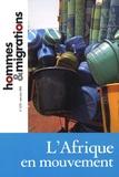 Marie Poinsot - Hommes & Migrations N° 1279, Mai-juin 20 : L'Afrique en mouvement.