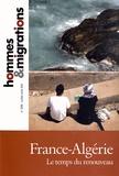 Mustapha Harzoune - Hommes & Migrations N° 1298, juillet-aoû : France-Algérie - Le temps du renouveau.