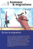 Delphine Leroy et Amandine Spire - Hommes & Migrations N° 1306, Avril-mai-j : Ecrire la migration.