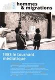 Yvan Gastaut - Hommes & Migrations N° 1313 : 1983 le tournant mediatique.