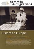 Marie Poinsot et Hélène Orain - Hommes & Migrations N° 1316, mars-avril- : L'islam en Europe.