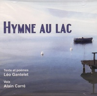 Léo Gantelet - Hymne au lac. 1 CD audio