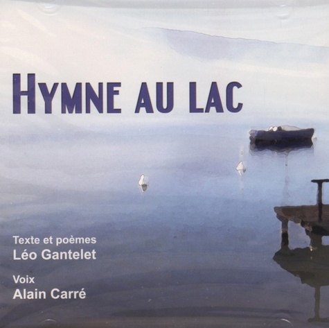 Léo Gantelet - Hymne au lac. 1 CD audio