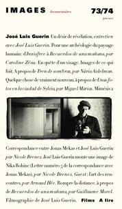 Images documentaires - Images documentaires N° 73/74, juin 2012 : José Luis Guérin.