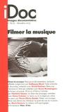 Catherine Blangonnet-Auer - Images documentaires N° 78/79, Décembre 2 : Filmer la musique.
