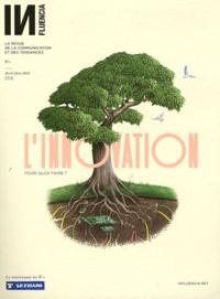 Gaël Clouzard - INfluencia N° 1, Avril-Juin 201 : L'innovation, pour quoi faire ?.