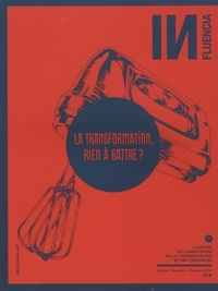 Isabelle Musnik - INfluencia N° 19, Octobre-Décem : La transformation, rien à battre ?.