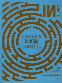 Gaël Clouzard - INfluencia N° 24, mars-mai 2018 : Si tu ne viens pas au retail, il viendra à toi....