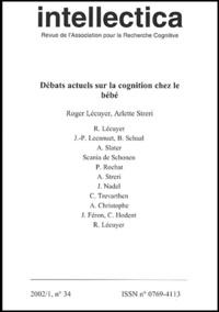 Roger Lécuyer et  Collectif - Intellectica N° 34, 2002/1 : Débats actuels sur la cognition chez le bébé.
