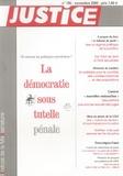 Thierry Baranger - Justice N° 185, Novembre 200 : La démocratie sous tutelle pénale.