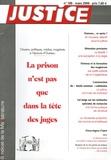 Pierre Jacquin et Thierry Baranger - Justice N° 186, Mars 2006 : La prison n'est pas que dans la tête des juges - Citoyens, politiques, médias, magistrats à l'épreuve d'Outreau.