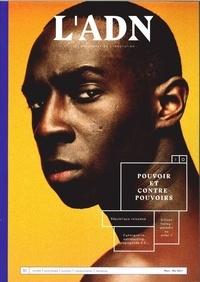Adrien de Blanzy - L'ADN N° 10, mars-mai 2017 : Pouvoir et contre-pouvoirs.