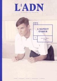 Adrien de Blanzy - L'ADN N° 2, Janvier-mars 2 : L'esprit gamer.