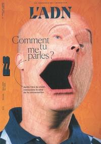 Adrien de Blanzy - L'ADN N° 22, mars-mai 2020 : Comment tu me parles ?.