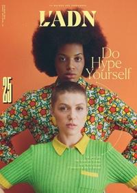 Adrien de Blanzy - L'ADN N° 25, février 2021 : Do Hype Yourself.
