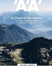Archipress - L'architecture d'aujourd'hui Hors-série mars 2020 : Festival des cabannes.