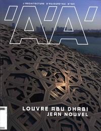 Emmanuelle Borne - L'architecture d'aujourd'hui N° 421, octobre 2017 : Louvre Abu Dhabi - Jean Nouvel.