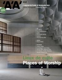 Archipress - L'architecture d'aujourd'hui N° 442 : Lieux de culte.