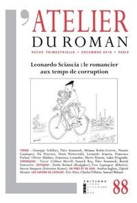 Lakis Proguidis - L'atelier du roman N° 88, décembre 2016 : Leonardo Sciascia : le romancier aux temps de corruption.