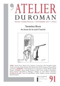 Lakis Proguidis - L'atelier du roman N° 91, septembre 201 : Yasmina Reza, Au bout de la nuit l'amitié.