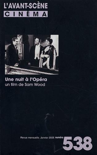 Yves Alion et Laurent Aknin - L'Avant-Scène Cinéma N° 538, Janvier 2005 : Une nuit à l'opéra - Un film de Sam Wood.