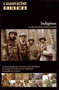 Rachid Bouchareb - L'Avant-Scène Cinéma N° 564 : Indigènes - Un film de Rachid Bouchareb.