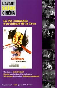 Luis Buñuel - L'Avant-Scène Cinéma N° 579, Janvier 2011 : La vie criminelle d'Archibald de la Cruz.