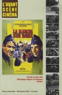 Yves Alion - L'Avant-Scène Cinéma N° 649, janvier 2018 : La marche sur Rome - Un film de Dino Risi - Découpage intégral et dialogues - Dossier.