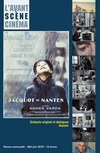 Yves Alion - L'Avant-Scène Cinéma N° 664, juin 2019 : Jacquot de Nantes.