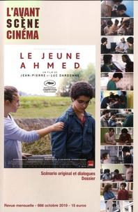 Yves Alion - L'Avant-Scène Cinéma N° 666, octobre 2019 : Le jeune Ahmed - Scénario original et dialogues - Dossier.