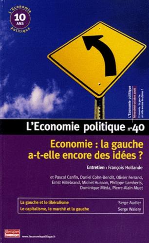 Christian Chavagneux - L'Economie politique N° 40, Octobre 2008 : Economie : la gauche a-t-elle encore des idées ?.