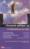 Catherine Audard et Gilles Dostaler - L'Economie politique N° 44 : Le libéralisme en crise.