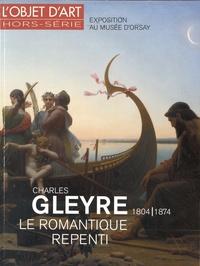 Myriam Escard-Bugat et Alexis Merle du Bourg - L'estampille/L'objet d'art Hors-série N° 101 : Charles Gleyre 1804-1874 - Le romantique repenti.