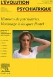 Collectif - L'évolution psychiatrique Volume 68 - N° 1 Jan : Histoires de psychiatries - Hommage à Jacques Postel.