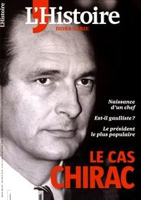 Maurice Szafran - L'Histoire Hors-série mars 2016 : Le cas Chirac.