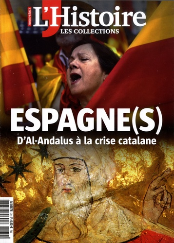 Héloïse Kolebka - L'Histoire Hors-série N° 79 : Espagne(s) - D'Al-Andalus à la crise catalane.