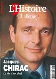 Celine Rey - L'Histoire Hors-série septembre : Jacques Chirac - 1932-2019, La vie d'un chef.