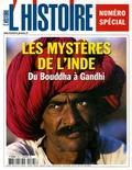 Charles Malamoud et Bernard Sergent - L'Histoire N° 278 Juillet-Août : Les mystères de l'Inde, du Bouddha à Gandhi.