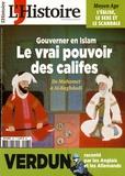 Héloïse Kolebka et Thierry Verret - L'Histoire N° 423, mai 2016 : Gouverner en Islam - Le vrai pourvoir des califes.