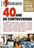 Héloïse Kolebka - L'Histoire N° 447, mai 2018 : 1978-2018 : 40 ans de controverses.