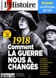 Héloïse Kolebka - L'Histoire N° 449-450, juillet- : 1918 : comment la guerre nous a changés.