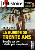 Héloïse Kolebka - L'Histoire N° 454, décembre 201 : 1618-1648 : La guerre de trente ans - Enquête sur une catastrophe européenne.