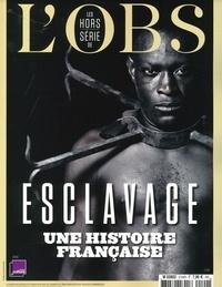 Eric Aeschimann et Doan Bui - L'Obs Hors-série N° 107, a : Esclavage, une histoire française.